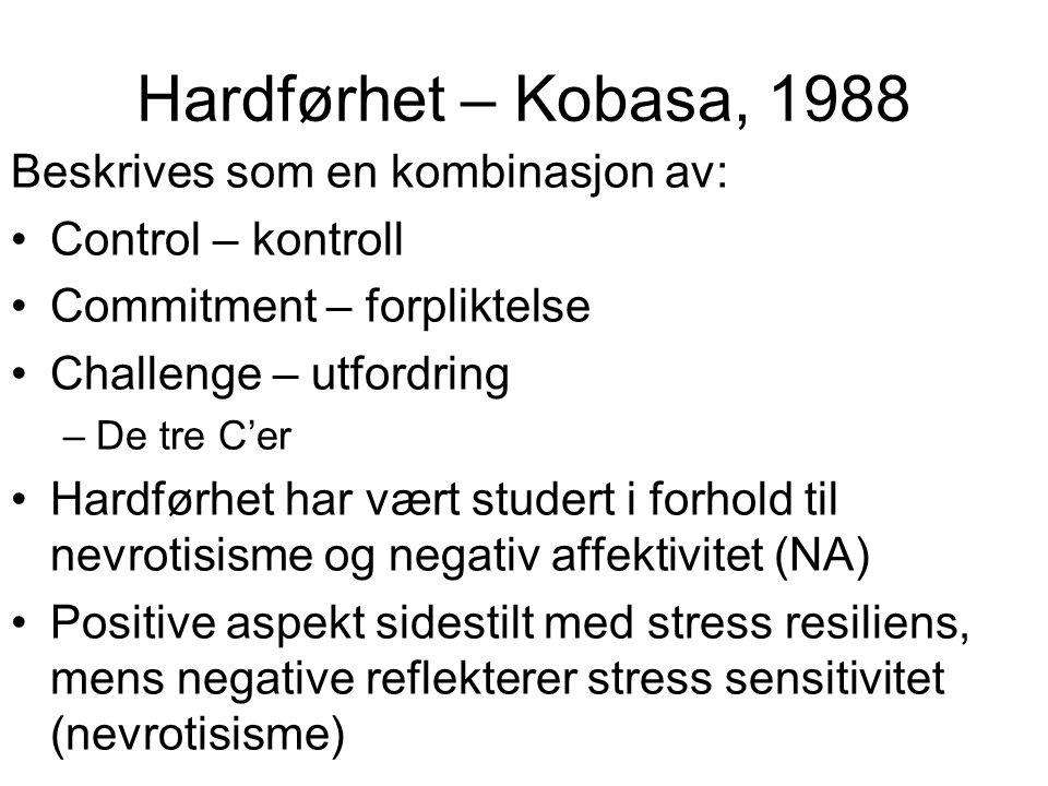 Hardførhet – Kobasa, 1988 Beskrives som en kombinasjon av: