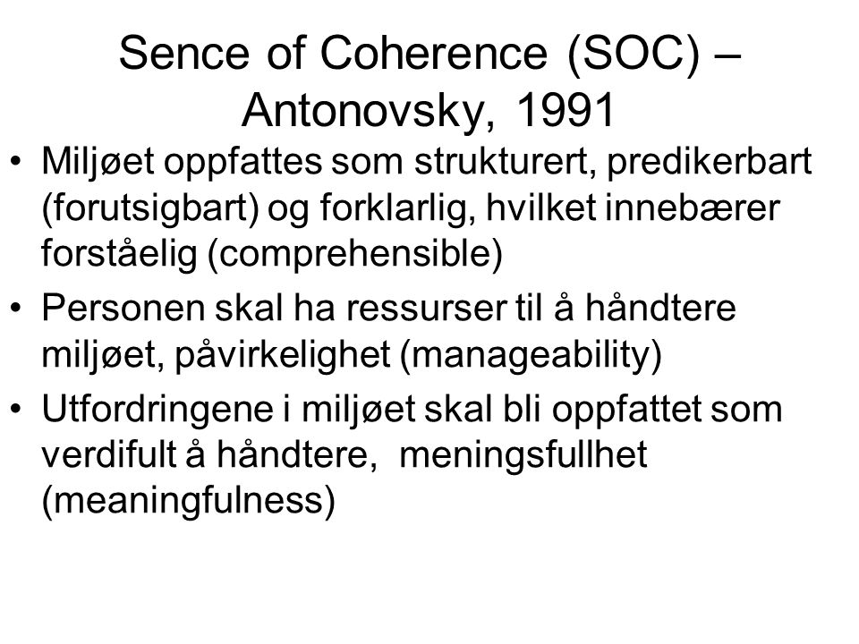 Sence of Coherence (SOC) – Antonovsky, 1991