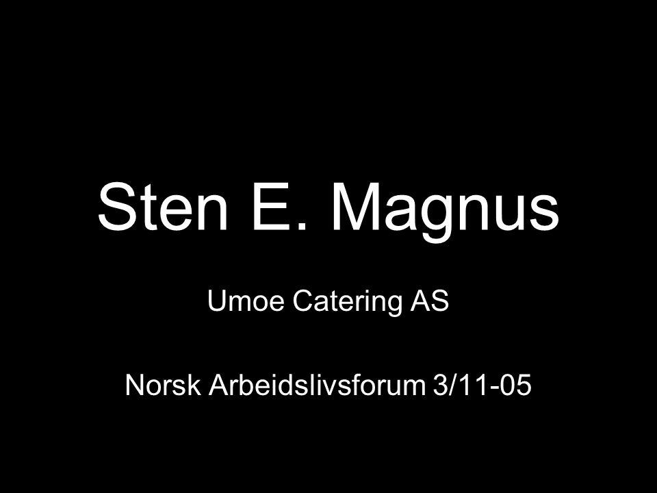 Umoe Catering AS Norsk Arbeidslivsforum 3/11-05
