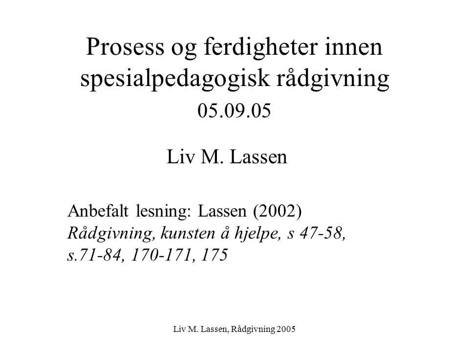 Prosess og ferdigheter innen spesialpedagogisk rådgivning 05.09.05
