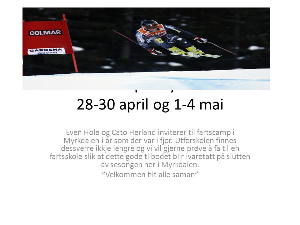 Fartscamp i Myrkdalen 28-30 april og 1-4 mai