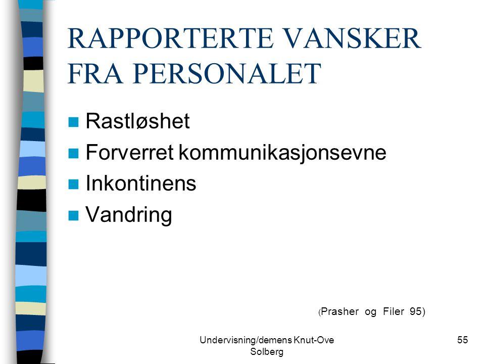 RAPPORTERTE VANSKER FRA PERSONALET