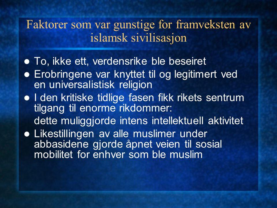 Faktorer som var gunstige for framveksten av islamsk sivilisasjon