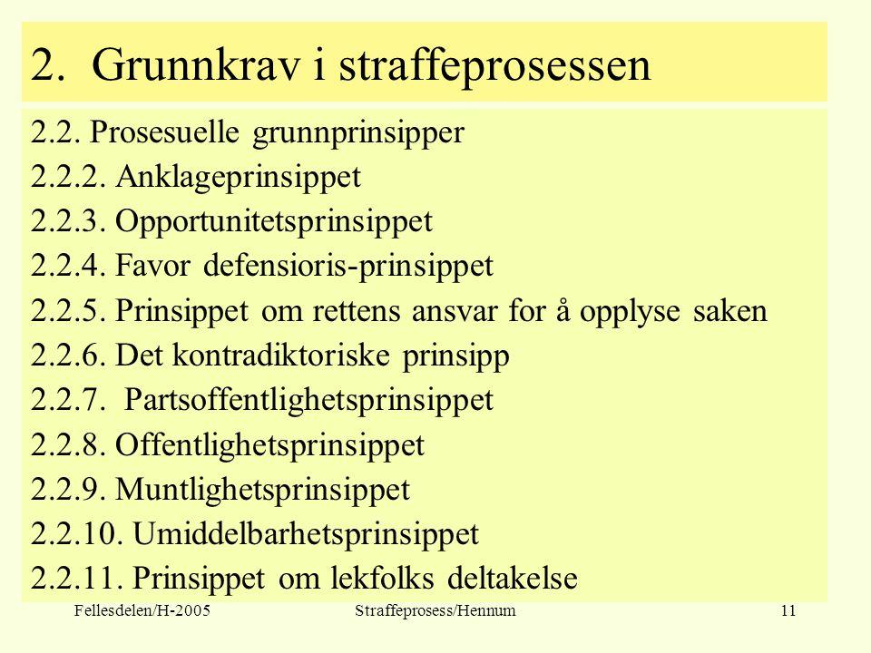 2. Grunnkrav i straffeprosessen