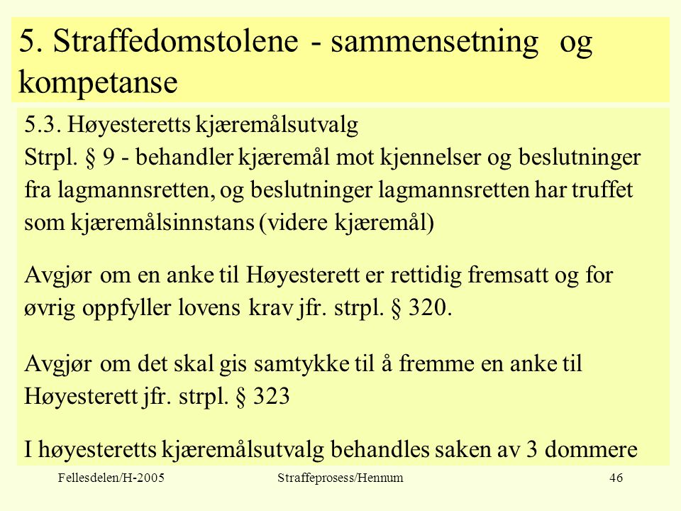 5. Straffedomstolene - sammensetning og kompetanse