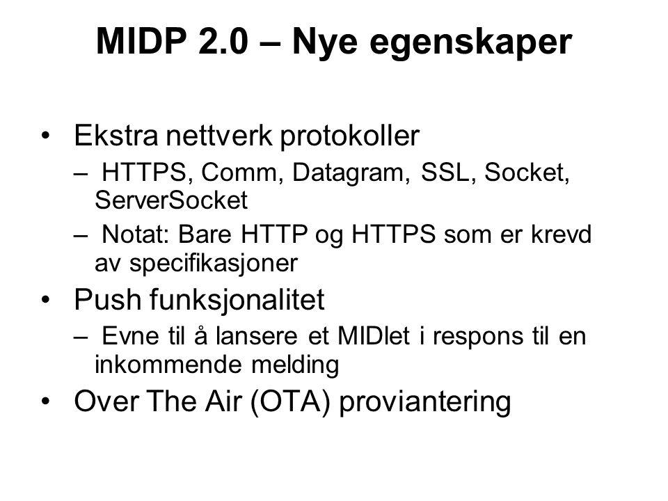 MIDP 2.0 – Nye egenskaper Ekstra nettverk protokoller