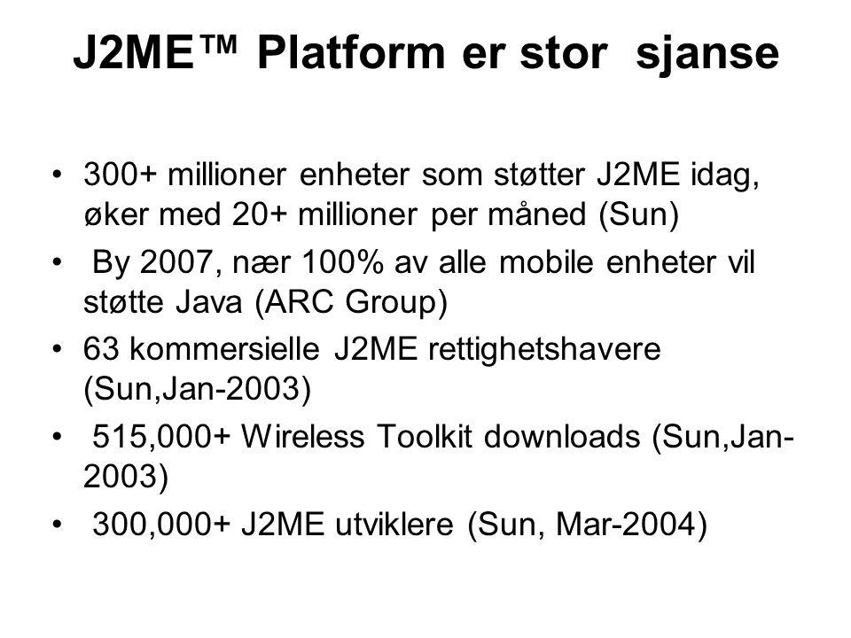 J2ME™ Platform er stor sjanse