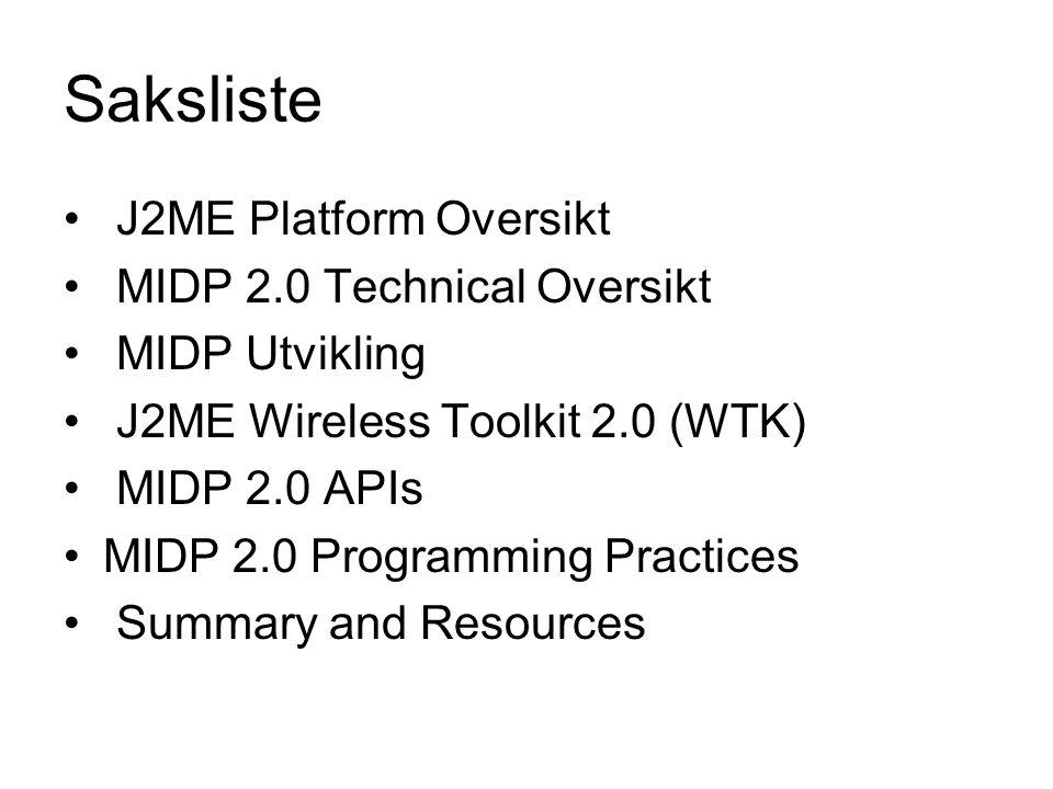 Saksliste J2ME Platform Oversikt MIDP 2.0 Technical Oversikt