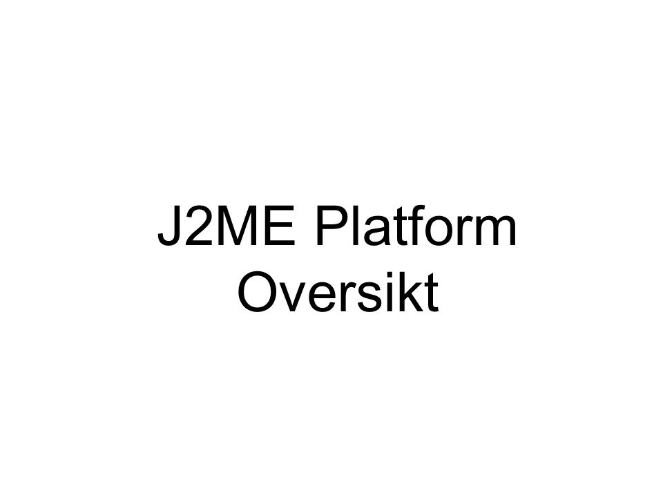 J2ME Platform Oversikt