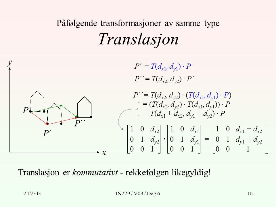 Påfølgende transformasjoner av samme type Translasjon