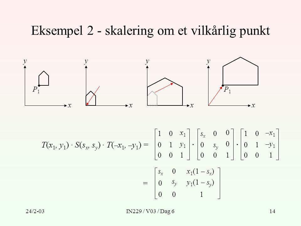 Eksempel 2 - skalering om et vilkårlig punkt