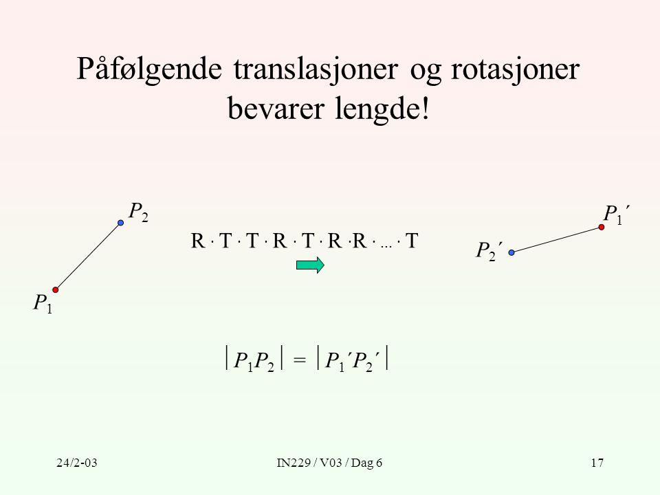 Påfølgende translasjoner og rotasjoner bevarer lengde!
