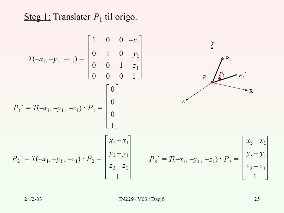 Steg 1: Translater P1 til origo.