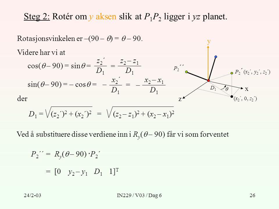 Steg 2: Rotér om y aksen slik at P1P2 ligger i yz planet.