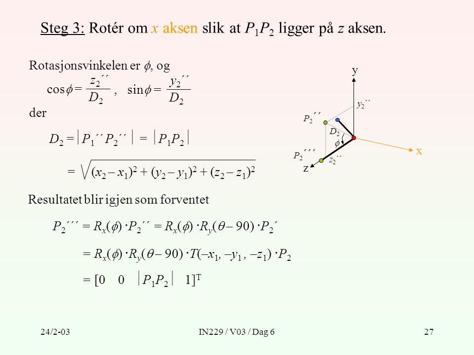 Steg 3: Rotér om x aksen slik at P1P2 ligger på z aksen.