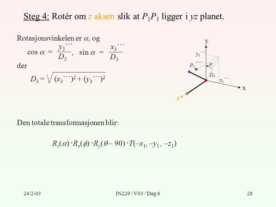 Steg 4: Rotér om z aksen slik at P1P3 ligger i yz planet.