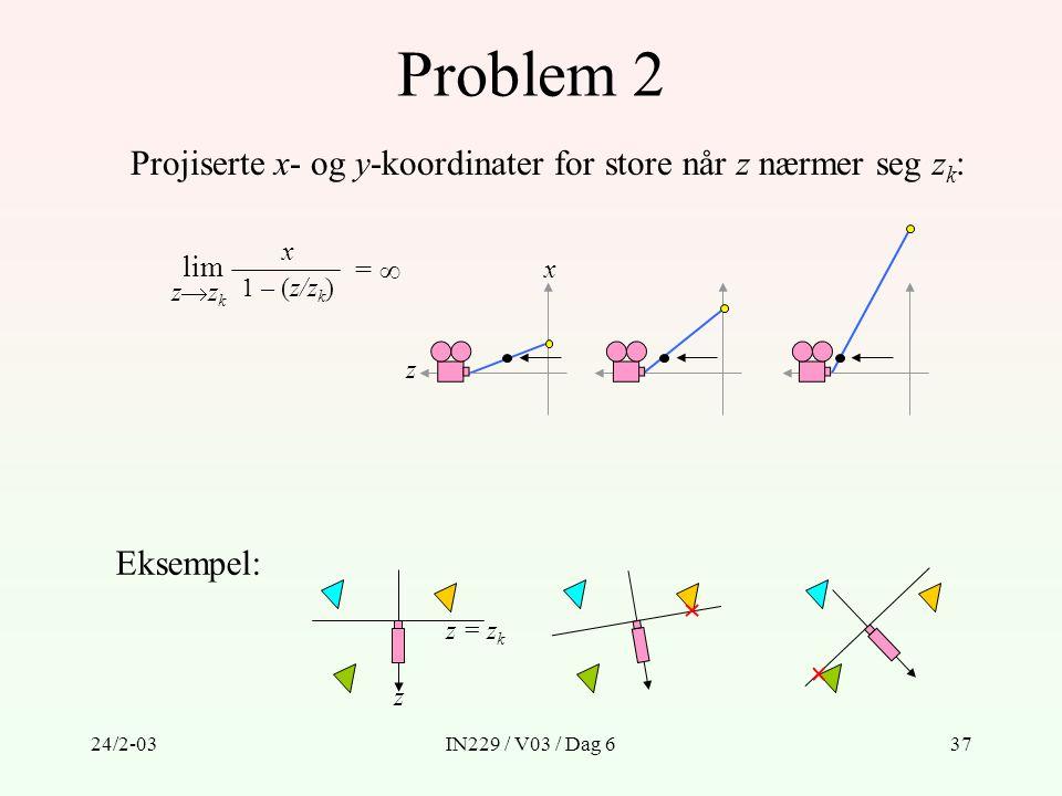 Problem 2 Projiserte x- og y-koordinater for store når z nærmer seg zk: lim. x. 1 – (z/zk) zzk.