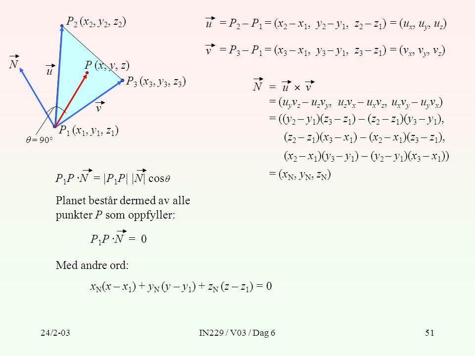 = P2 – P1 = (x2 – x1, y2 – y1, z2 – z1) = (ux, uy, uz)