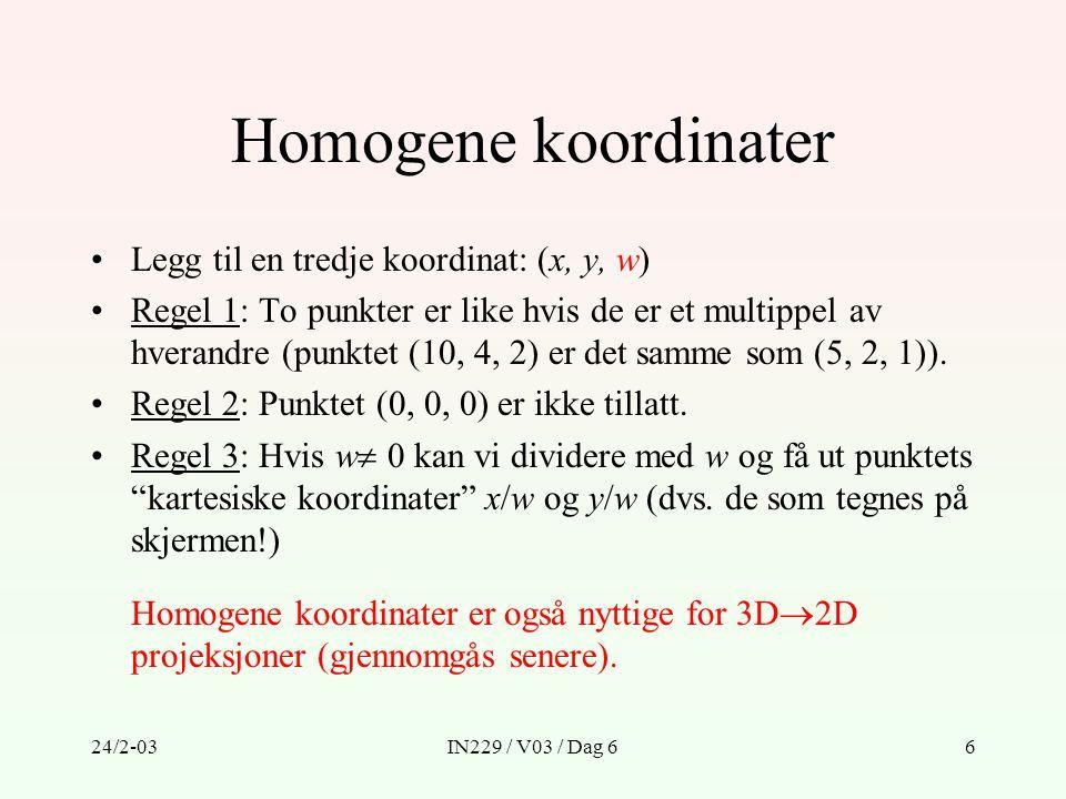 Homogene koordinater Legg til en tredje koordinat: (x, y, w)