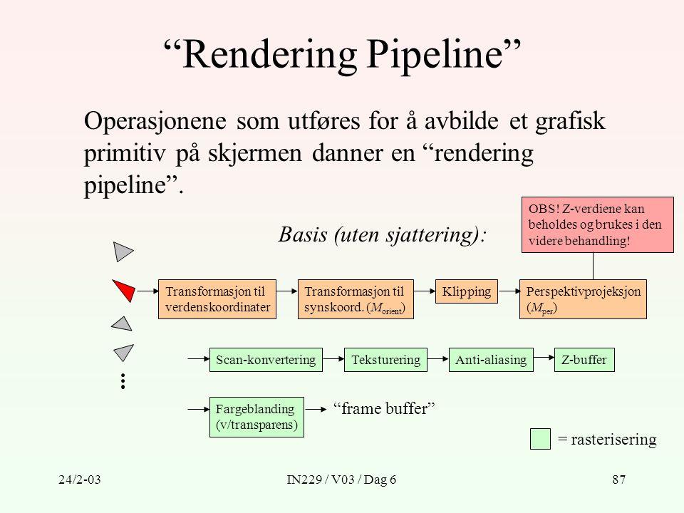 Rendering Pipeline Operasjonene som utføres for å avbilde et grafisk primitiv på skjermen danner en rendering pipeline .