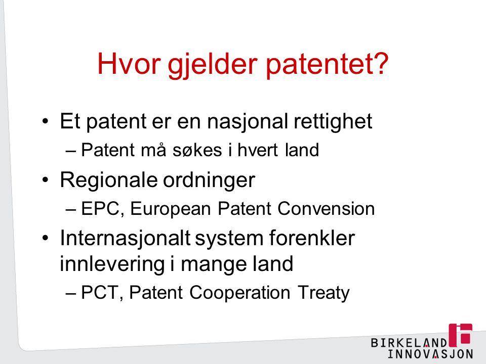 Hvor gjelder patentet Et patent er en nasjonal rettighet