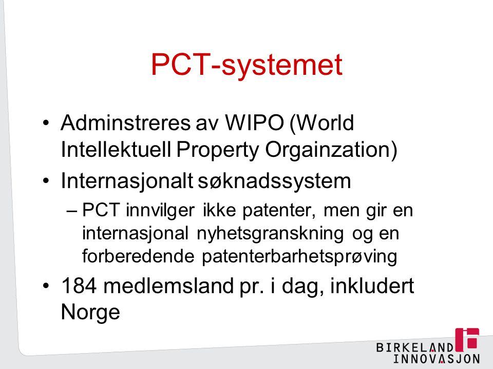 PCT-systemet Adminstreres av WIPO (World Intellektuell Property Orgainzation) Internasjonalt søknadssystem.