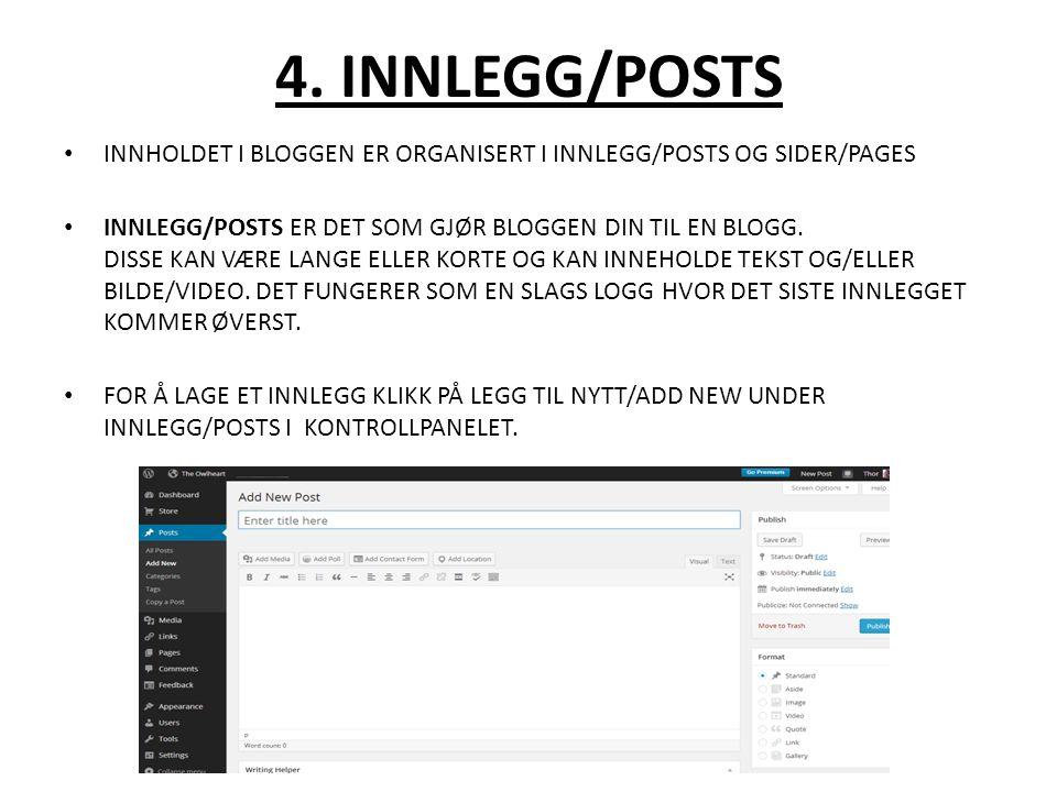 4. INNLEGG/POSTS INNHOLDET I BLOGGEN ER ORGANISERT I INNLEGG/POSTS OG SIDER/PAGES.