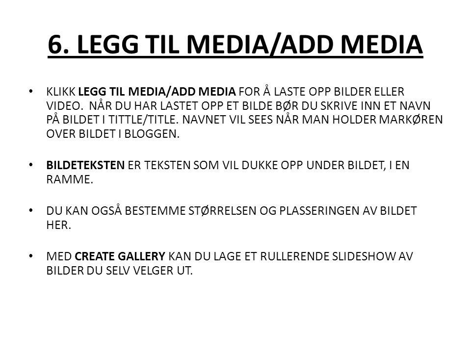 6. LEGG TIL MEDIA/ADD MEDIA