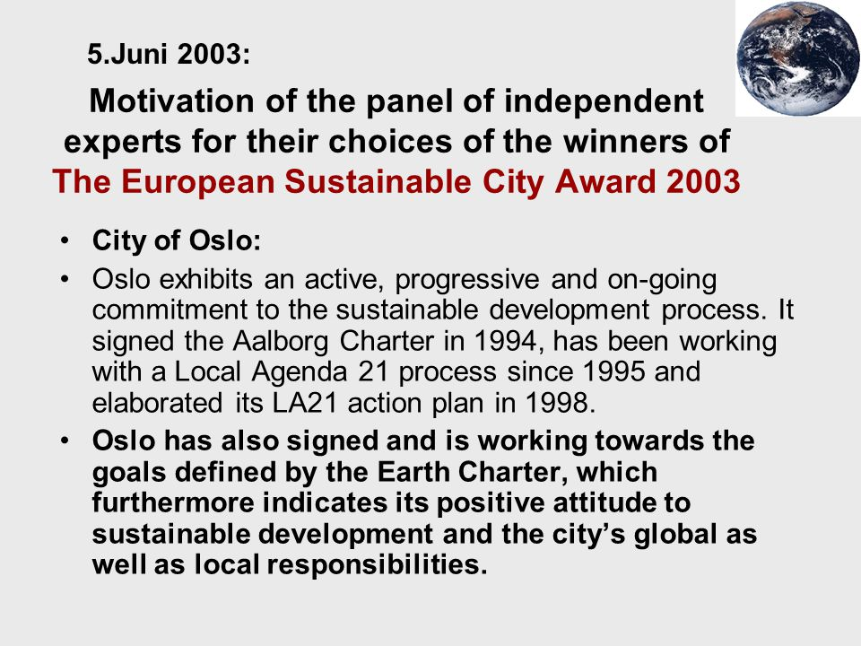 5.Juni 2003: Motivation of the panel of independent experts for their choices of the winners of The European Sustainable City Award 2003.