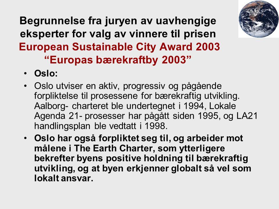 Begrunnelse fra juryen av uavhengige eksperter for valg av vinnere til prisen European Sustainable City Award 2003 Europas bærekraftby 2003