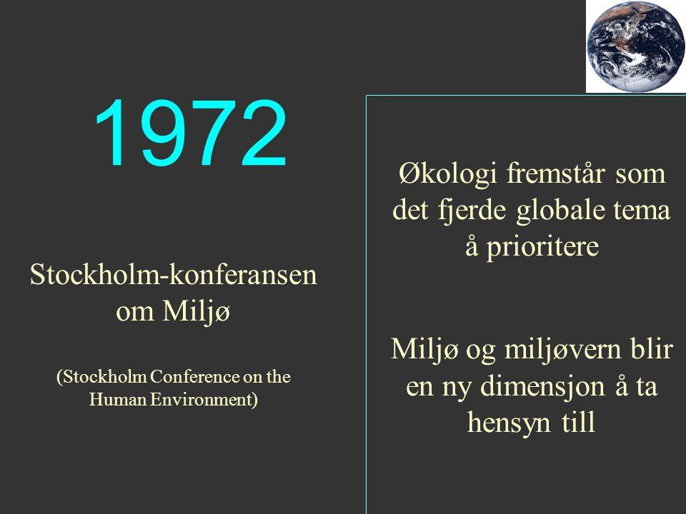 1972 Økologi fremstår som det fjerde globale tema å prioritere
