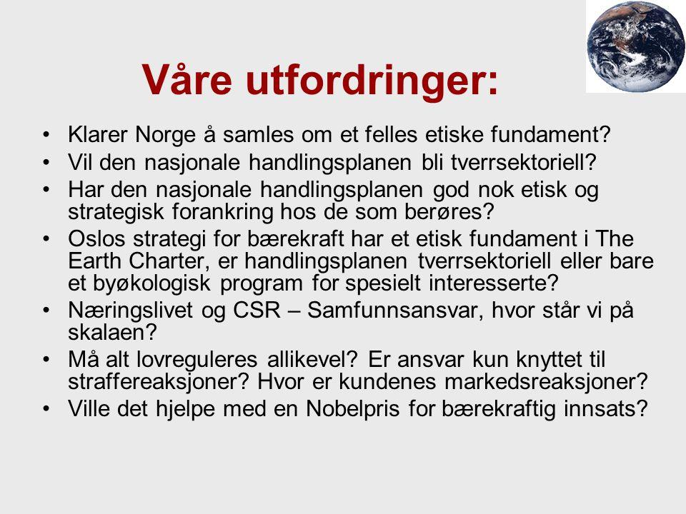 Våre utfordringer: Klarer Norge å samles om et felles etiske fundament Vil den nasjonale handlingsplanen bli tverrsektoriell
