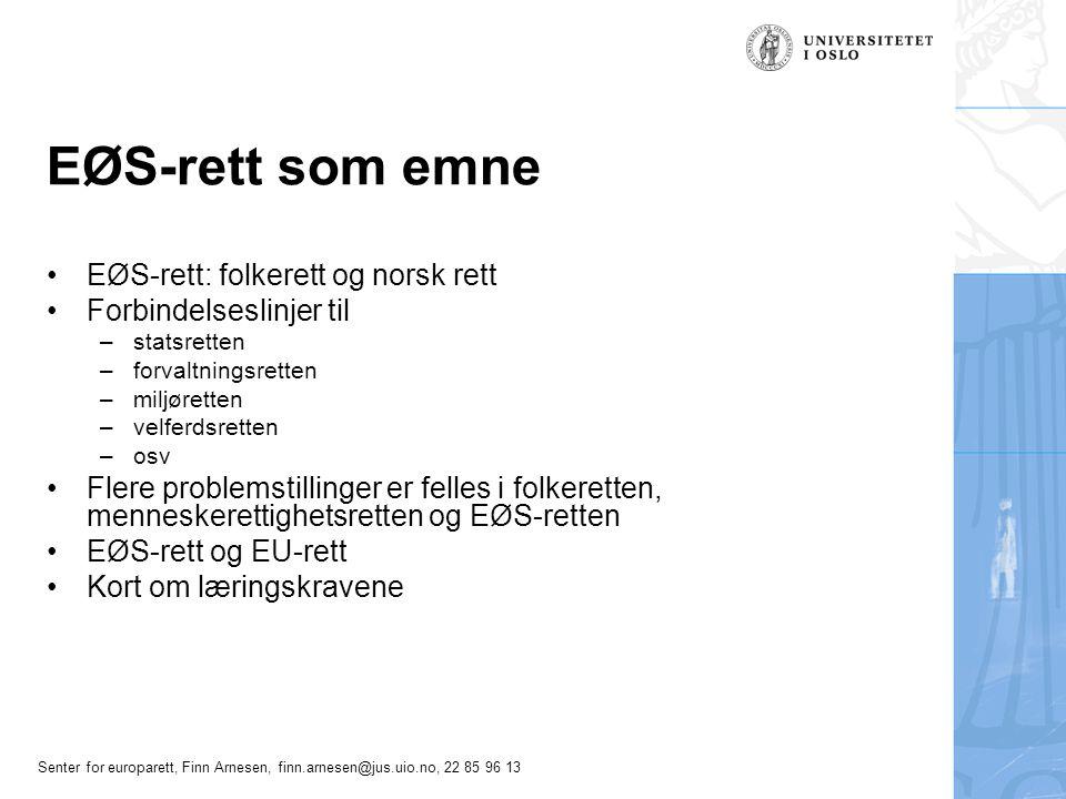 EØS-rett som emne EØS-rett: folkerett og norsk rett