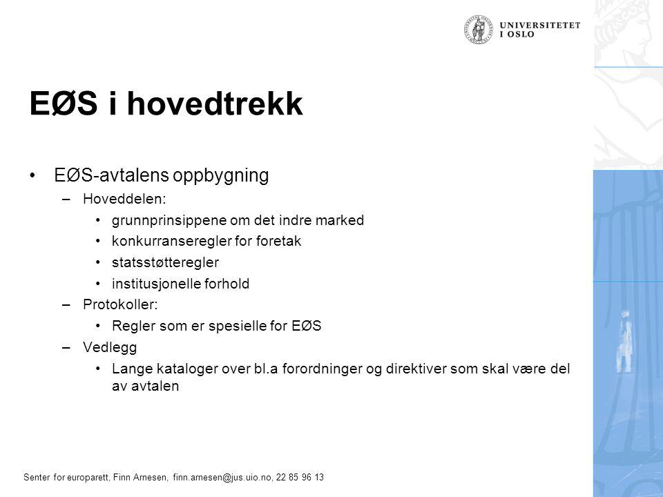 EØS i hovedtrekk EØS-avtalens oppbygning Hoveddelen: