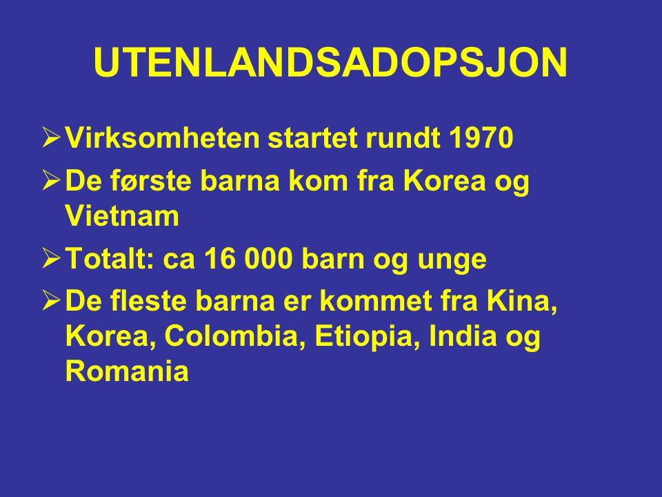 UTENLANDSADOPSJON Virksomheten startet rundt 1970