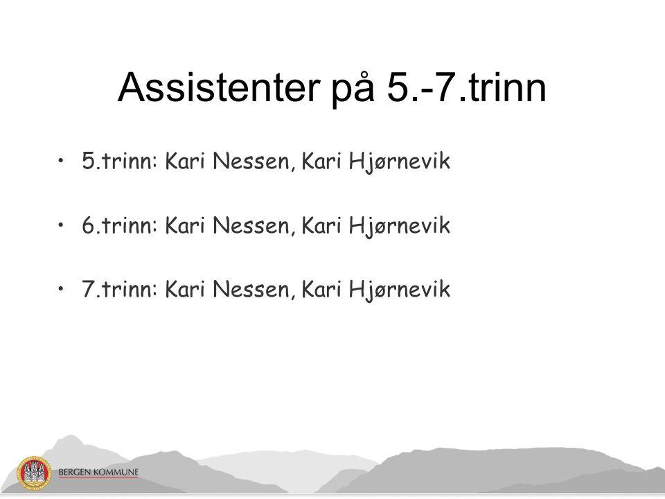 Assistenter på 5.-7.trinn 5.trinn: Kari Nessen, Kari Hjørnevik