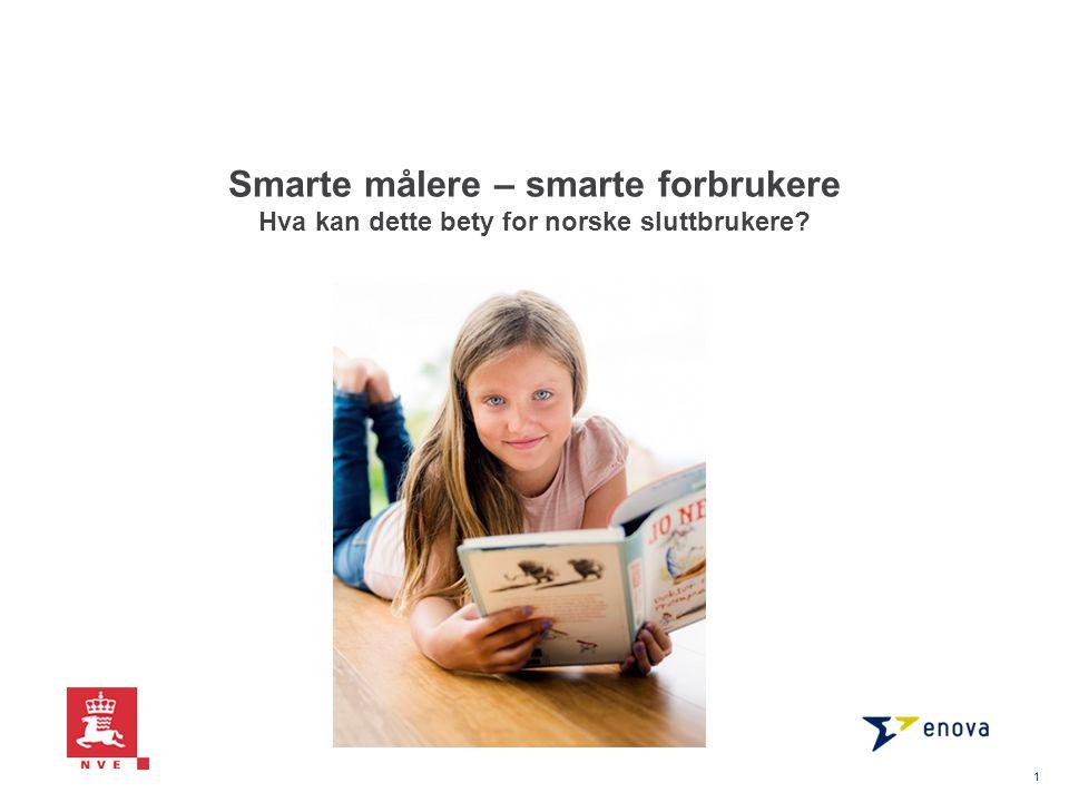 Smarte målere – smarte forbrukere Hva kan dette bety for norske sluttbrukere