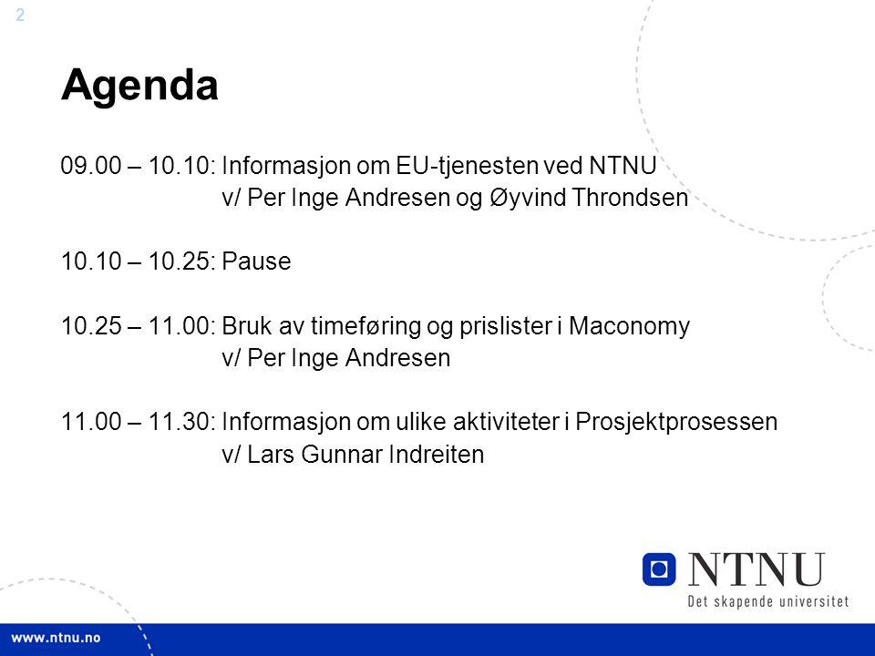 Agenda 09.00 – 10.10: Informasjon om EU-tjenesten ved NTNU