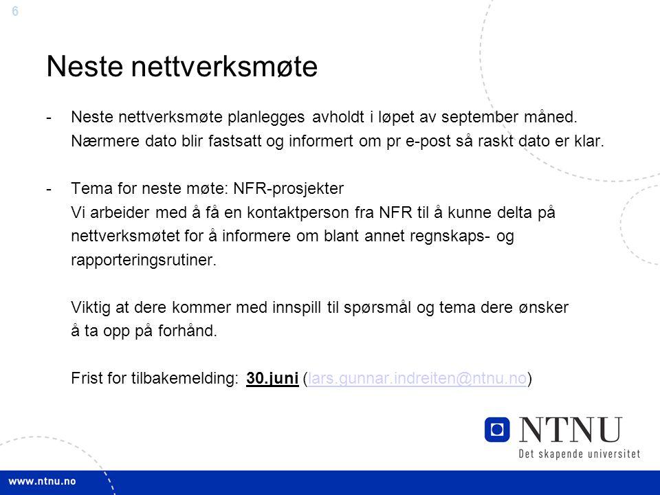 Neste nettverksmøte Neste nettverksmøte planlegges avholdt i løpet av september måned.