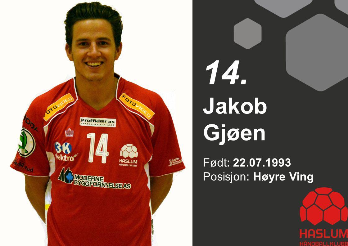 14. Jakob Gjøen Født: 22.07.1993 Posisjon: Høyre Ving 14