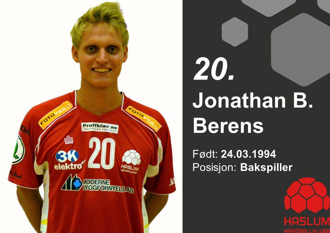 20. Jonathan B. Berens Født: 24.03.1994 Posisjon: Bakspiller 20