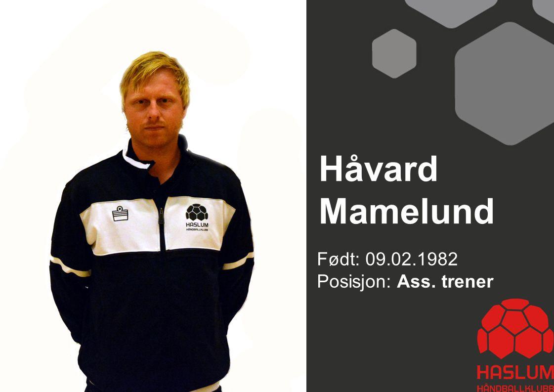 Håvard Mamelund Født: 09.02.1982 Posisjon: Ass. trener 27