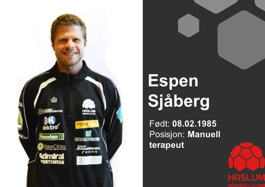 Espen Sjåberg Født: 08.02.1985 Posisjon: Manuell terapeut 31