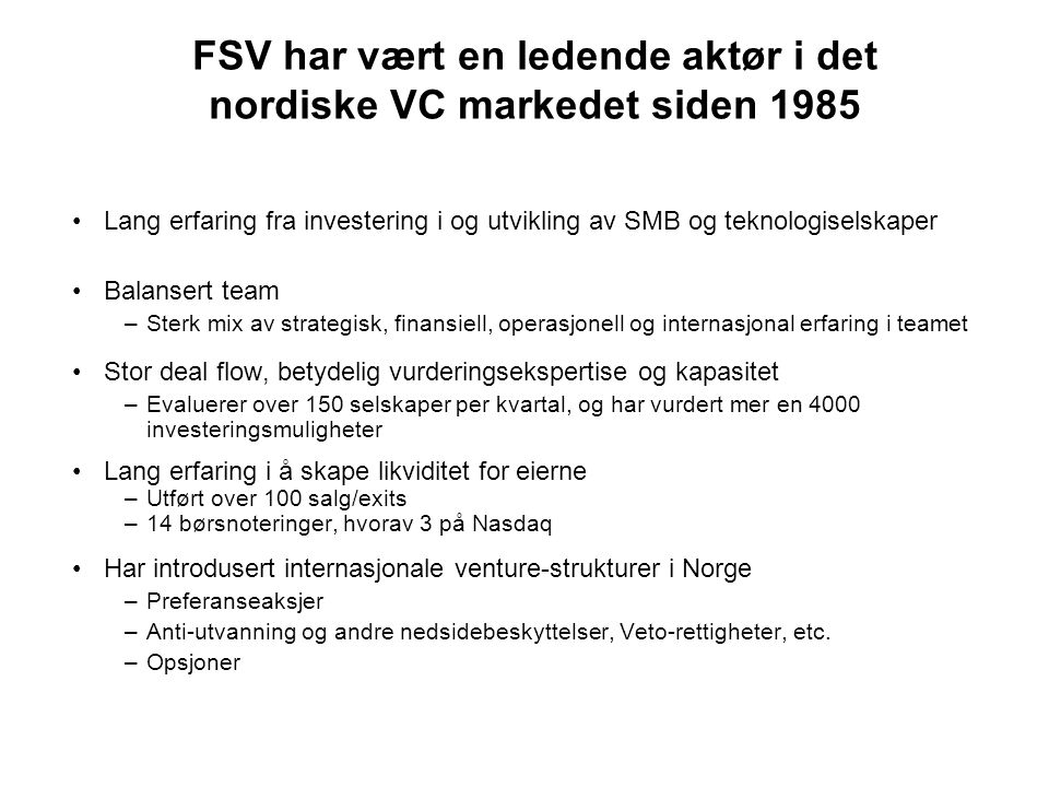 FSV har vært en ledende aktør i det nordiske VC markedet siden 1985