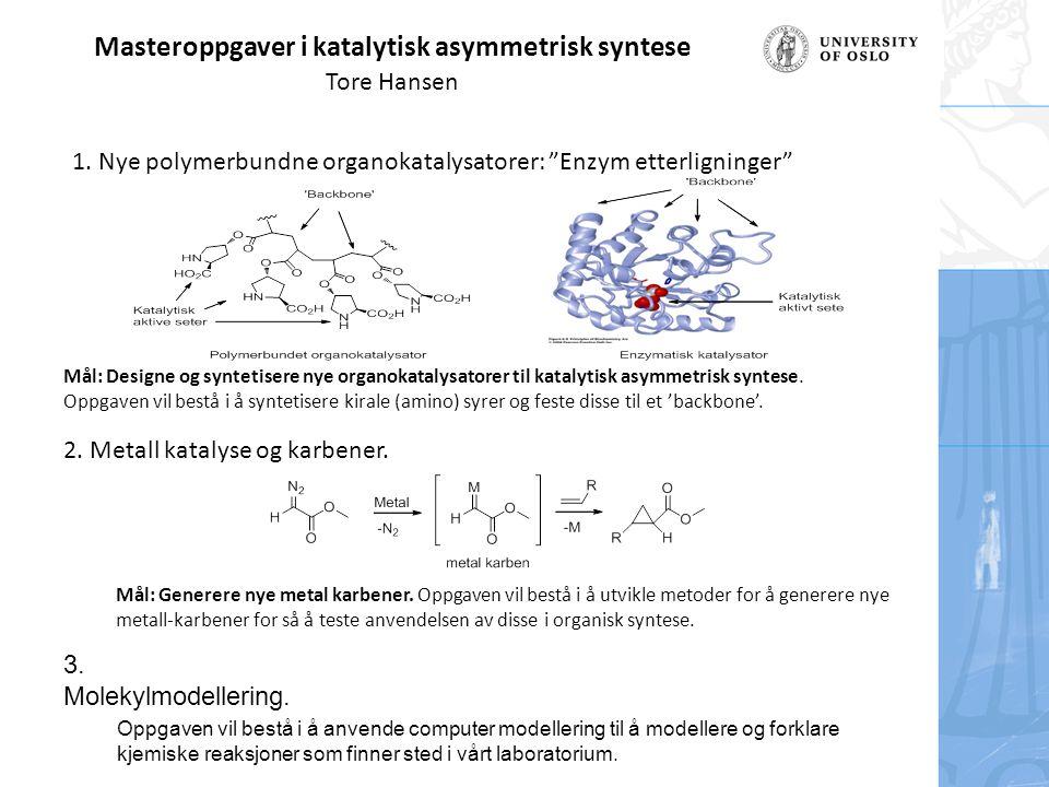 Masteroppgaver i katalytisk asymmetrisk syntese