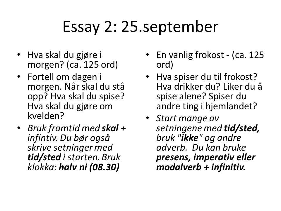 Essay 2: 25.september Hva skal du gjøre i morgen (ca. 125 ord)