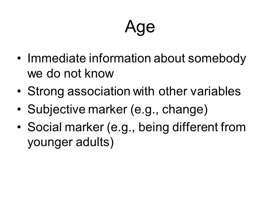 Age Immediate information about somebody we do not know