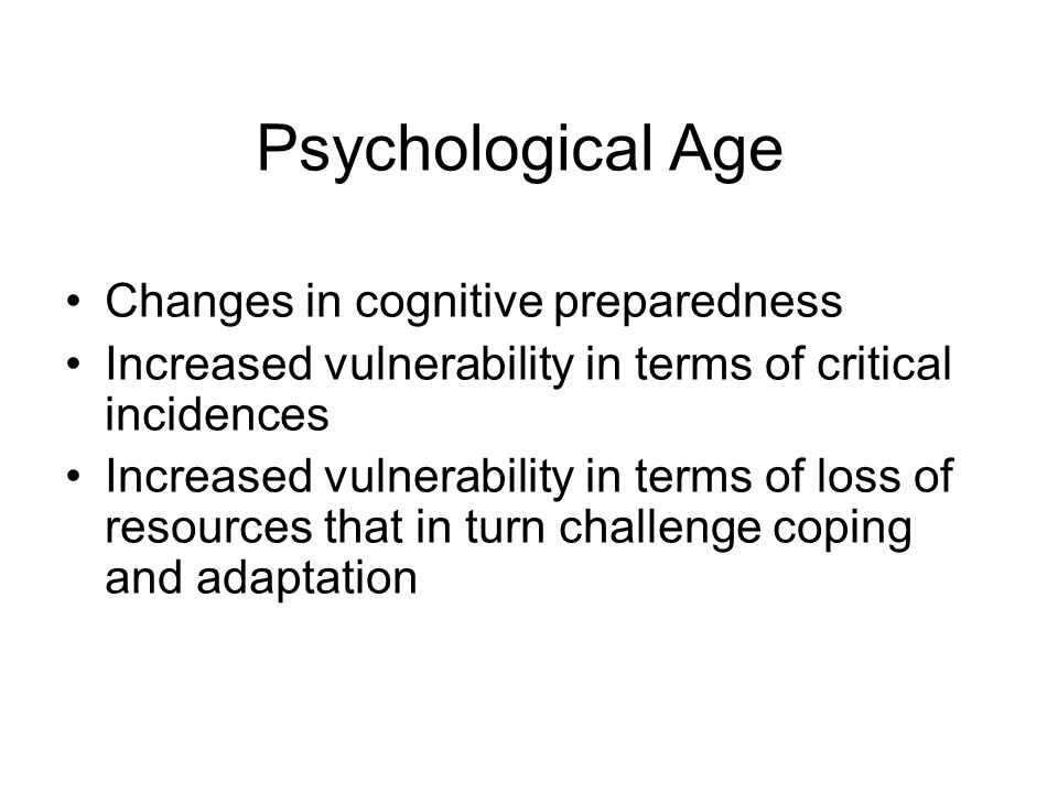 Psychological Age Changes in cognitive preparedness