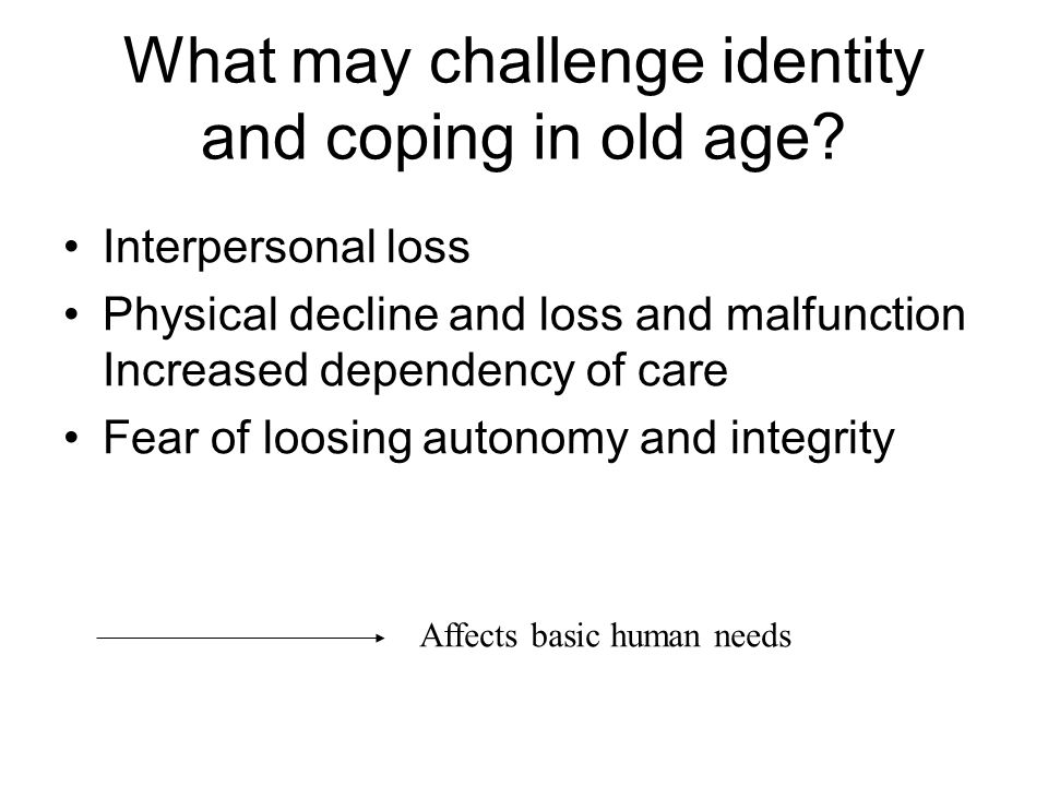What may challenge identity and coping in old age