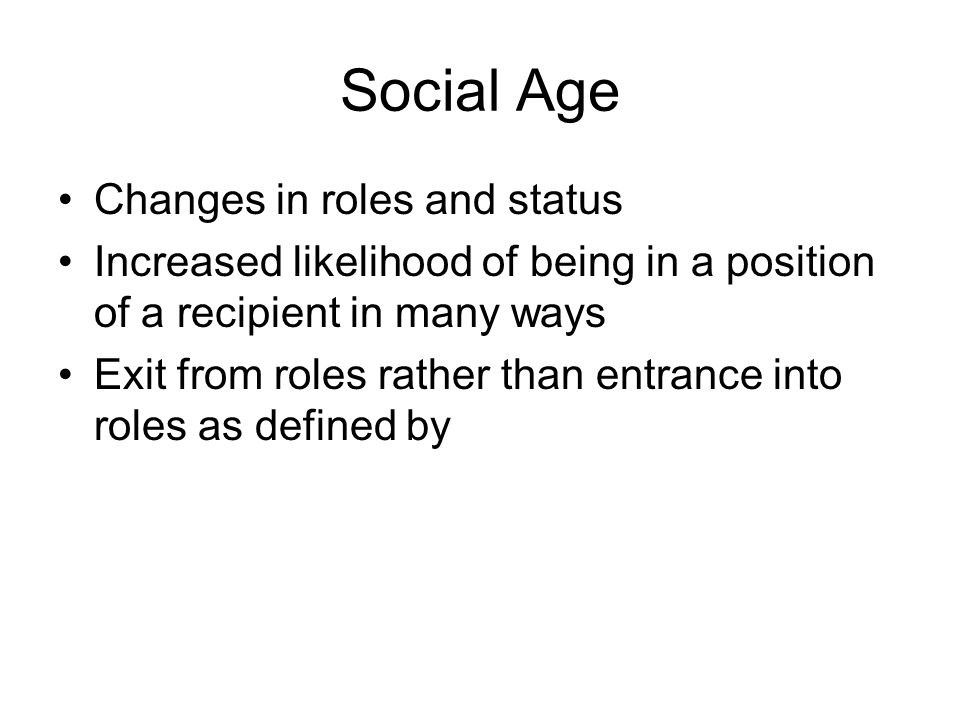 Social Age Changes in roles and status